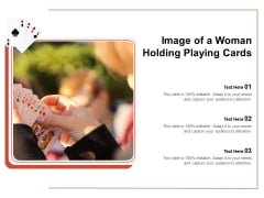 Image Of A Woman Holding Playing Cards Ppt PowerPoint Presentation File Model PDF