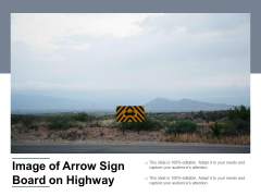 Image Of Arrow Sign Board On Highway Ppt PowerPoint Presentation Layouts Skills