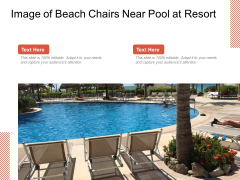 Image Of Beach Chairs Near Pool At Resort Ppt PowerPoint Presentation Icon Files PDF