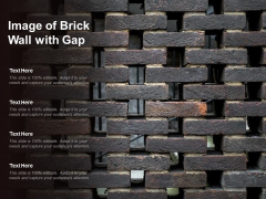 Image Of Brick Wall With Gap Ppt PowerPoint Presentation Ideas Designs