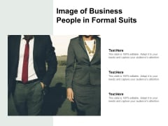Image Of Business People In Formal Suits Ppt PowerPoint Presentation Pictures Graphics Template