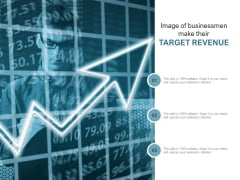 Image Of Businessmen Make Their Target Revenue Ppt PowerPoint Presentation Icon Template