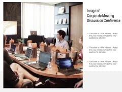 Image Of Corporate Meeting Discussion Conference Ppt PowerPoint Presentation Summary Portrait
