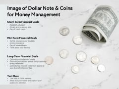 Image Of Dollar Note And Coins For Money Management Ppt PowerPoint Presentation Outline Visual Aids