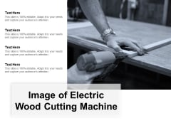 Image Of Electric Wood Cutting Machine Ppt PowerPoint Presentation Portfolio Visuals