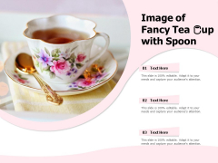 Image Of Fancy Tea Cup With Spoon Ppt PowerPoint Presentation Infographic Template Example File