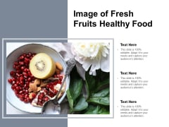 Image Of Fresh Fruits Healthy Food Ppt Powerpoint Presentation Icon Sample