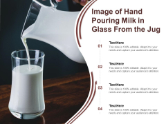 Image Of Hand Pouring Milk In Glass From The Jug Ppt PowerPoint Presentation Model Show PDF