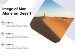 Image Of Man Alone On Desert Ppt PowerPoint Presentation Infographics Aids PDF