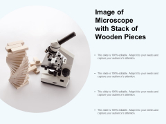 Image Of Microscope With Stack Of Wooden Pieces Ppt PowerPoint Presentation Infographics Professional
