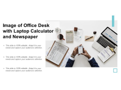 Image Of Office Desk With Laptop Calculator And Newspaper Ppt PowerPoint Presentation Professional Show