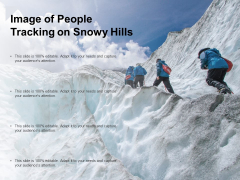 Image Of People Tracking On Snowy Hills Ppt PowerPoint Presentation Slides Icons