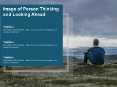 Image Of Person Thinking And Looking Ahead Ppt PowerPoint Presentation Professional Visuals