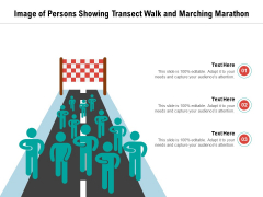 Image Of Persons Showing Transect Walk And Marching Marathon Ppt PowerPoint Presentation Gallery Slide PDF