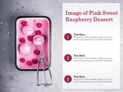Image Of Pink Sweet Raspberry Dessert Ppt PowerPoint Presentation Gallery Format Ideas PDF