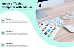 Image Of Tablet Computer With Mouse Ppt PowerPoint Presentation Gallery Design Templates PDF