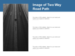 Image Of Two Way Road Path Ppt PowerPoint Presentation Pictures Master Slide