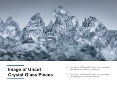 Image Of Uncut Crystal Glass Pieces Ppt PowerPoint Presentation Model Objects