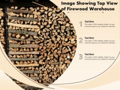 Image Showing Top View Of Firewood Warehouse Ppt PowerPoint Presentation Icon Display PDF