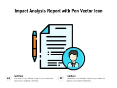 Impact Analysis Report With Pen Vector Icon Ppt PowerPoint Presentation File Icon PDF