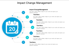 Impact Change Management Ppt PowerPoint Presentation Slides Examples Cpb