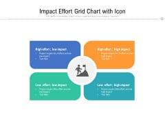 Impact Effort Grid Chart With Icon Ppt PowerPoint Presentation Icon Themes PDF