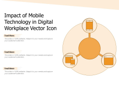 Impact Of Mobile Technology In Digital Workplace Vector Icon Ppt PowerPoint Presentation Gallery Outline PDF