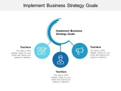 Implement Business Strategy Goals Ppt PowerPoint Presentation Pictures Layout Ideas Cpb