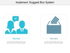 Implement Suggest Box System Ppt Powerpoint Presentation Outline Design Ideas