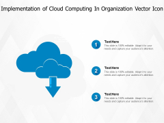 Implementation Of Cloud Computing In Organization Vector Icon Ppt PowerPoint Presentation Icon Good PDF