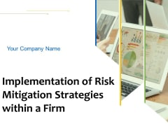 Implementation Of Risk Mitigation Strategies Within A Firm Ppt PowerPoint Presentation Complete Deck With Slides