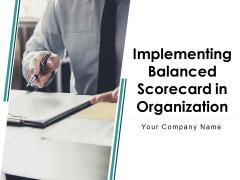 Implementing Balanced Scorecard In Organization Ppt PowerPoint Presentation Complete Deck With Slides