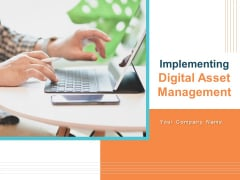 Implementing Digital Asset Management Ppt PowerPoint Presentation Complete Deck With Slides