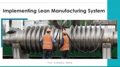 Implementing Lean Manufacturing System Values Ppt PowerPoint Presentation Complete Deck With Slides
