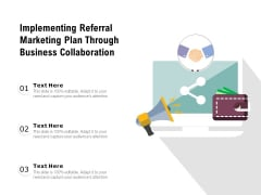 Implementing Referral Marketing Plan Through Business Collaboration Ppt PowerPoint Presentation File Inspiration PDF