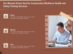 Implementing Safety Construction Our Mission Vision Goal For Construction Workforce Health And Training Rules PDF