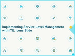 Implementing Service Level Management With ITIL Icons Slide Ppt PowerPoint Presentation Icon Aids PDF