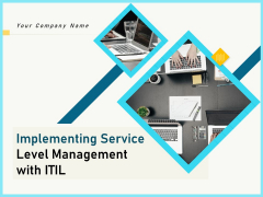 Implementing Service Level Management With ITIL Ppt PowerPoint Presentation Complete Deck With Slides