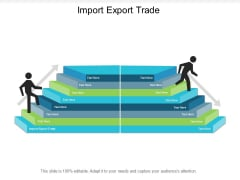 Import Export Trade Ppt Powerpoint Presentation Styles Master Slide Cpb