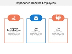 Importance Benefits Employees Ppt PowerPoint Presentation Gallery Example File Cpb