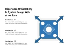 Importance Of Scalability In System Design With Arrow Icon Ppt PowerPoint Presentation Gallery Gridlines PDF