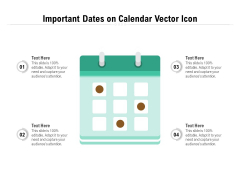 Important Dates On Calendar Vector Icon Ppt PowerPoint Presentation Inspiration Influencers PDF