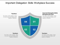 Important Delegation Skills Workplace Success Ppt PowerPoint Presentation Gallery Summary Cpb