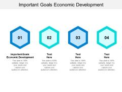 Important Goals Economic Development Ppt PowerPoint Presentation Gallery Graphics Download Cpb