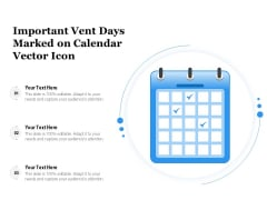 Important Vent Days Marked On Calendar Vector Icon Ppt PowerPoint Presentation File Aids PDF