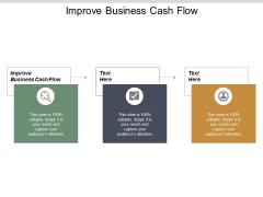 Improve Business Cash Flow Ppt PowerPoint Presentation Inspiration Themes Cpb