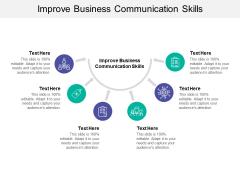 Improve Business Communication Skills Ppt PowerPoint Presentation Slides Elements Cpb