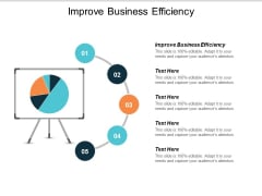 Improve Business Efficiency Ppt PowerPoint Presentation Infographic Template Introduction Cpb
