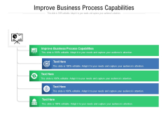 Improve Business Process Capabilities Ppt PowerPoint Presentation Infographics Templates Cpb Pdf