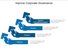 Improve Corporate Governance Ppt PowerPoint Presentation File Icons Cpb